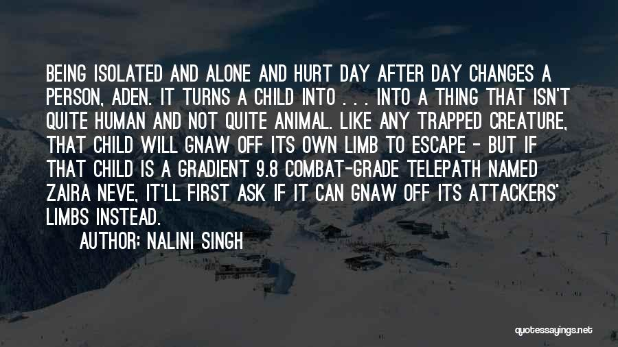 Being Alone And Hurt Quotes By Nalini Singh