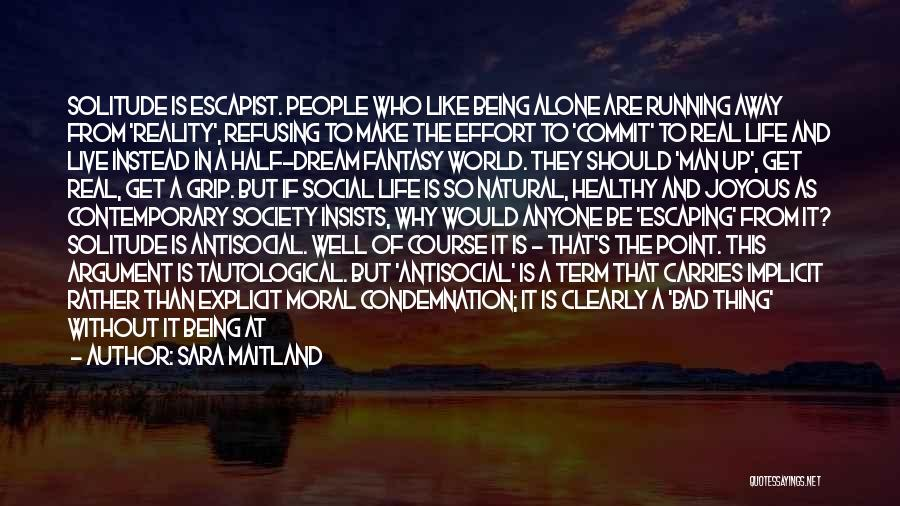 Being Alone And Hurt Quotes By Sara Maitland