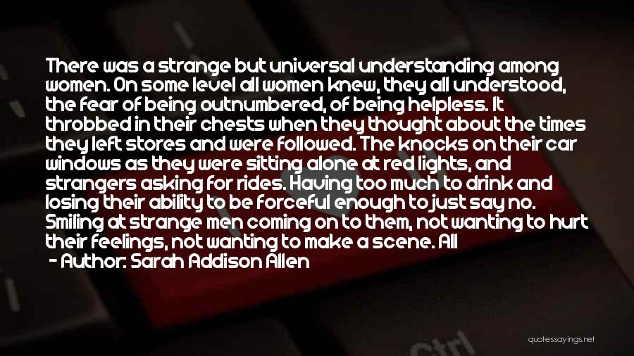 Being Alone And Hurt Quotes By Sarah Addison Allen