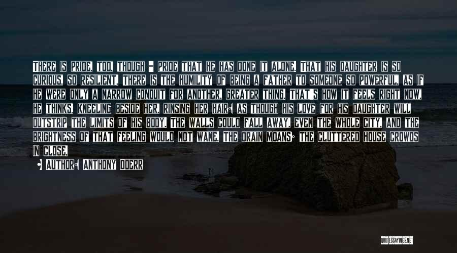 Being Alone Without Love Quotes By Anthony Doerr