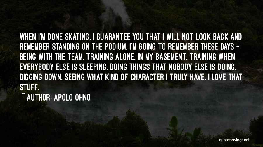 Being Alone Without Love Quotes By Apolo Ohno
