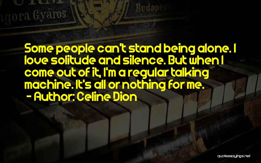 Being Alone Without Love Quotes By Celine Dion