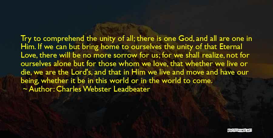 Being Alone Without Love Quotes By Charles Webster Leadbeater