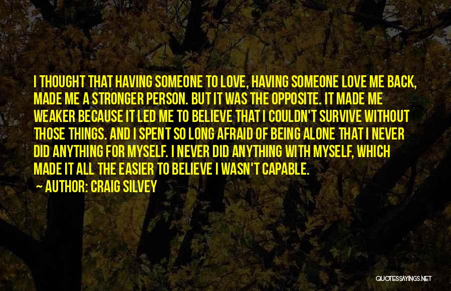 Being Alone Without Love Quotes By Craig Silvey