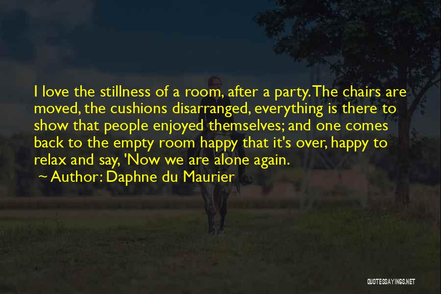 Being Alone Without Love Quotes By Daphne Du Maurier