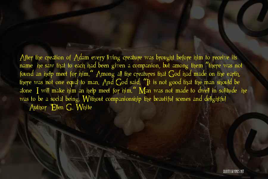 Being Alone Without Love Quotes By Ellen G. White