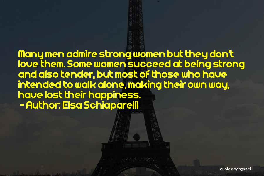 Being Alone Without Love Quotes By Elsa Schiaparelli