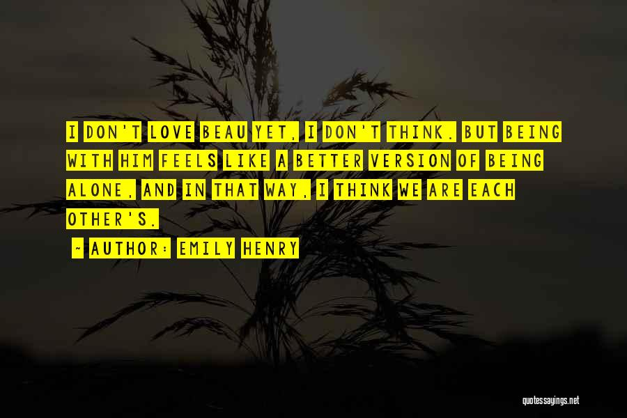Being Alone Without Love Quotes By Emily Henry