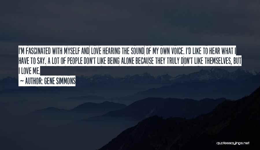 Being Alone Without Love Quotes By Gene Simmons
