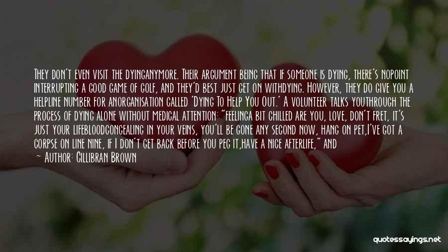 Being Alone Without Love Quotes By Gillibran Brown