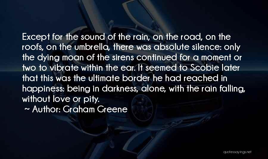 Being Alone Without Love Quotes By Graham Greene