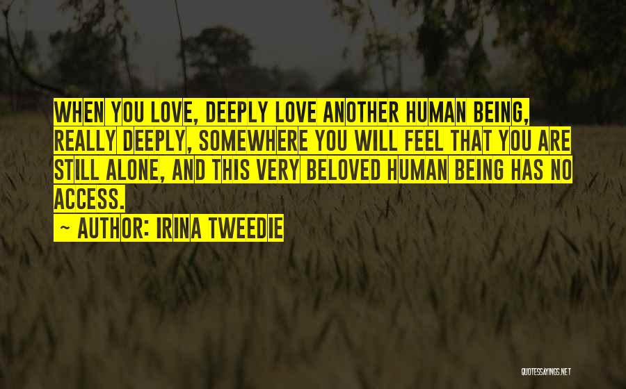 Being Alone Without Love Quotes By Irina Tweedie