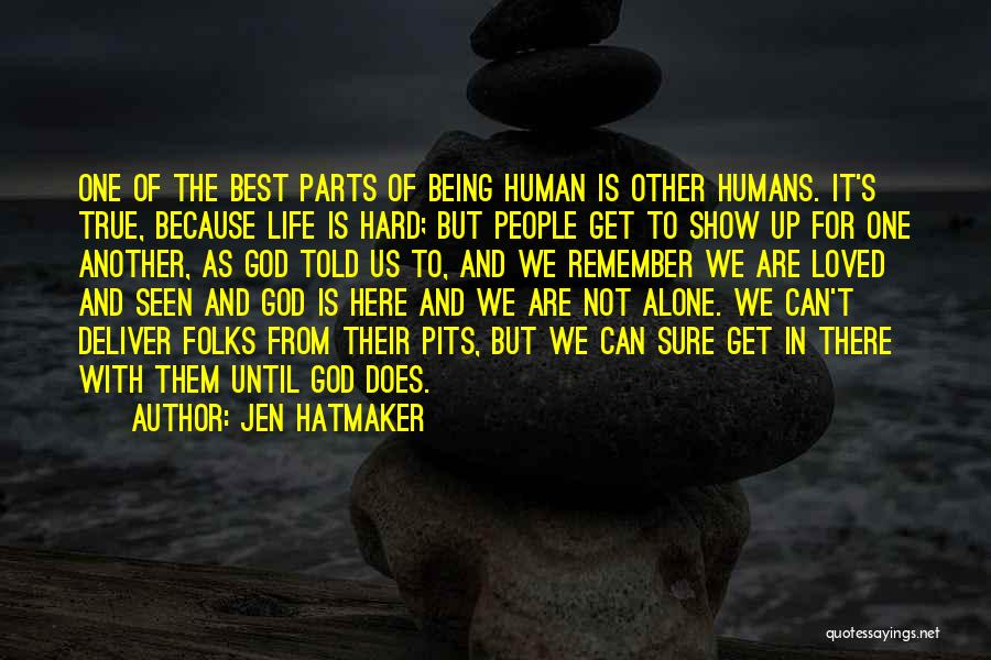 Being Alone Without Love Quotes By Jen Hatmaker