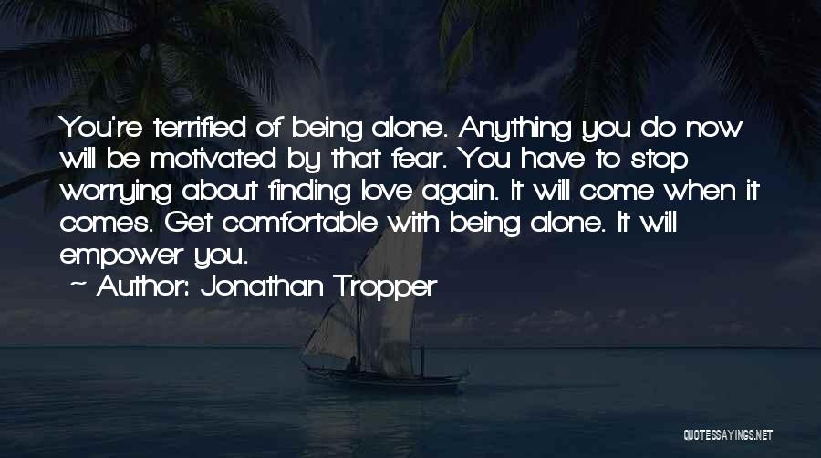 Being Alone Without Love Quotes By Jonathan Tropper