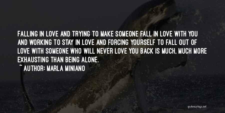 Being Alone Without Love Quotes By Marla Miniano