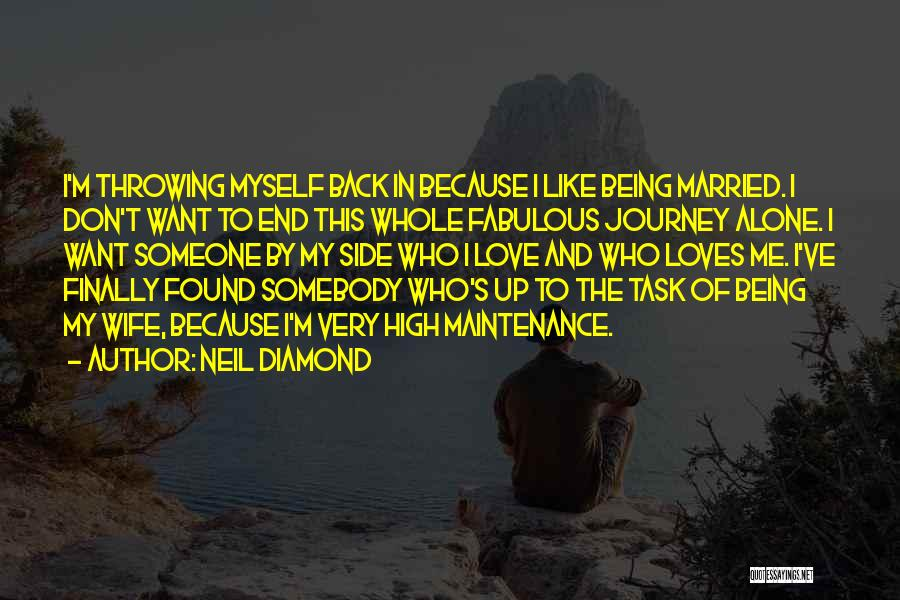 Being Alone Without Love Quotes By Neil Diamond