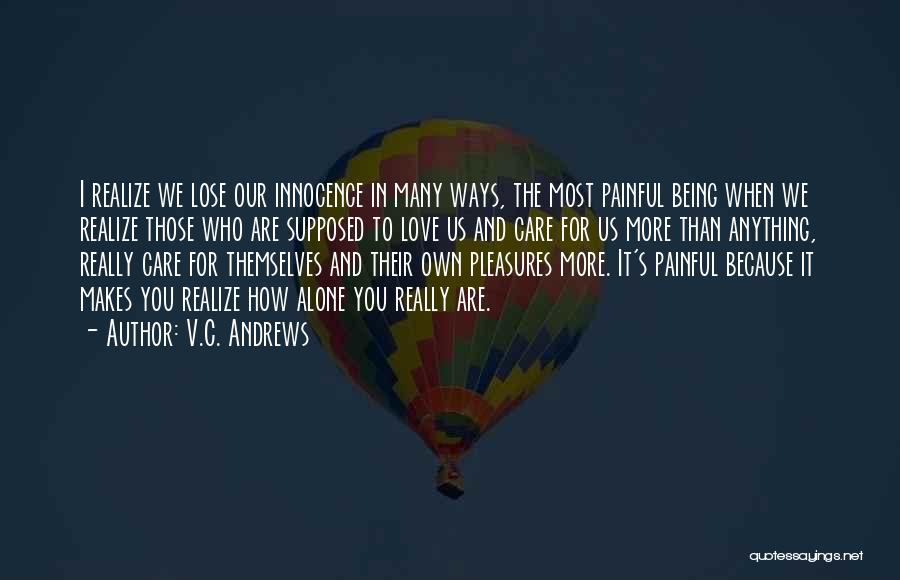 Being Alone Without Love Quotes By V.C. Andrews