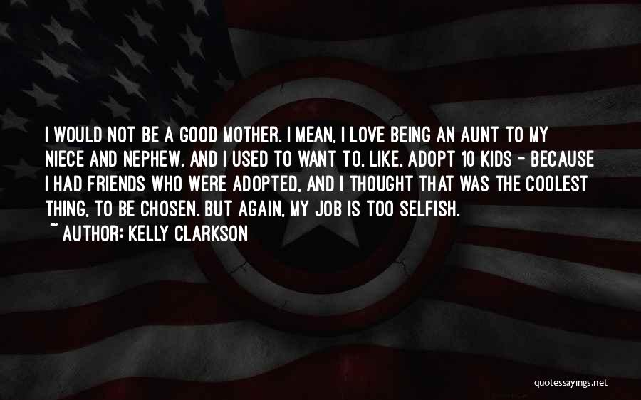Being An Aunt Again Quotes By Kelly Clarkson