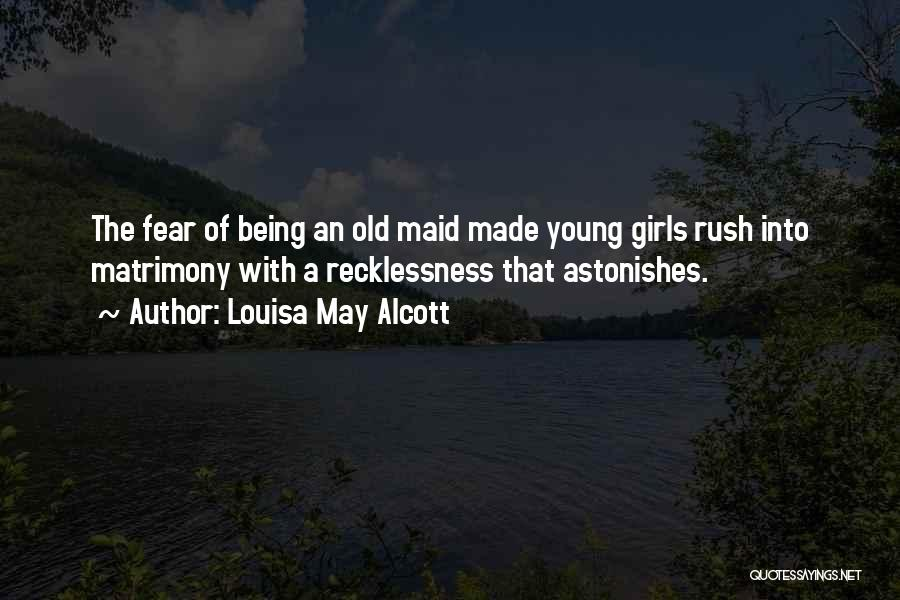 Being An Old Maid Quotes By Louisa May Alcott