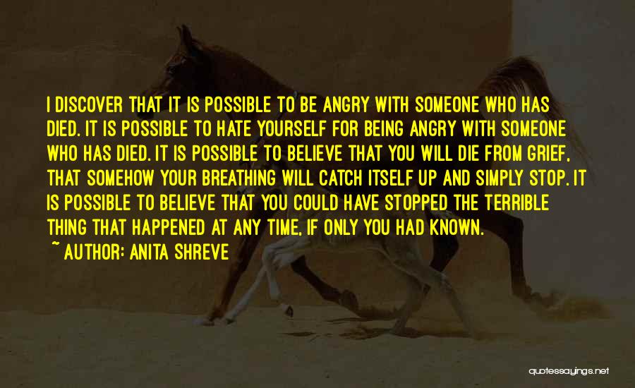 Being Angry With Yourself Quotes By Anita Shreve