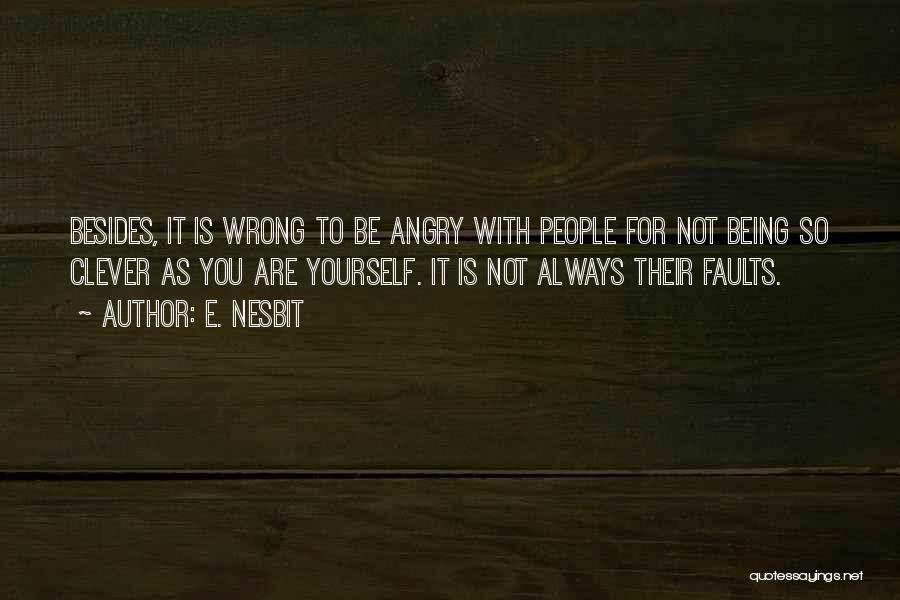 Being Angry With Yourself Quotes By E. Nesbit