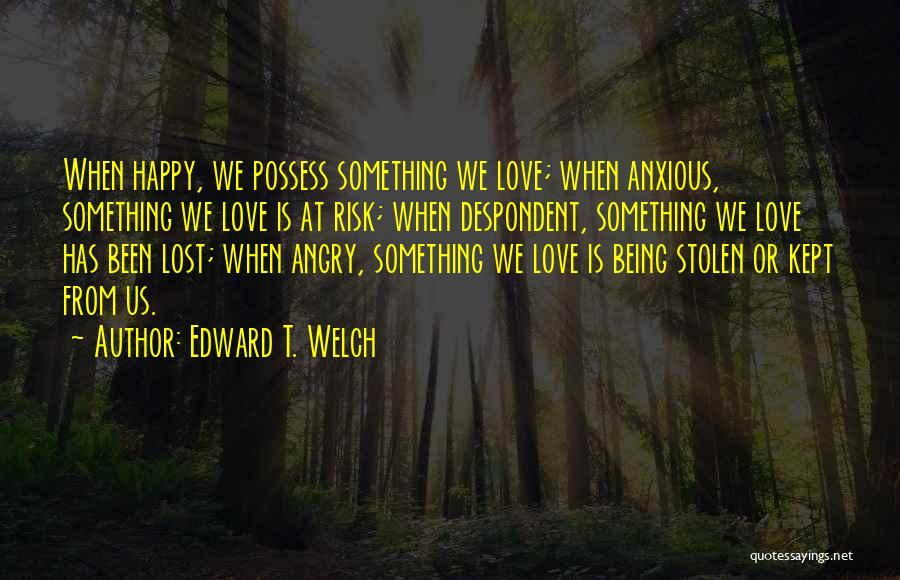 Being Angry With Yourself Quotes By Edward T. Welch
