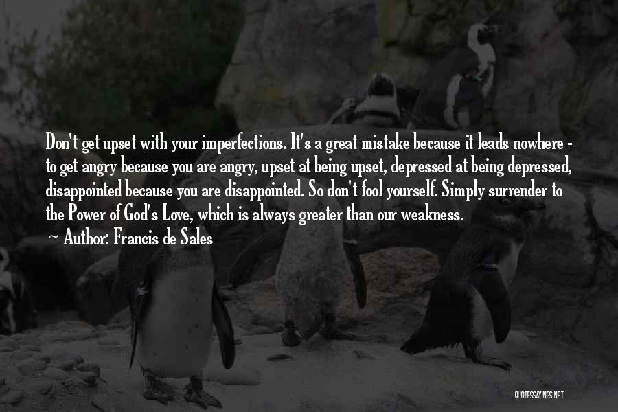 Being Angry With Yourself Quotes By Francis De Sales