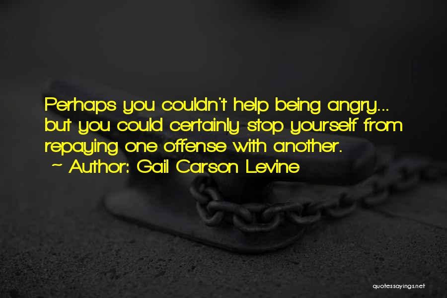Being Angry With Yourself Quotes By Gail Carson Levine