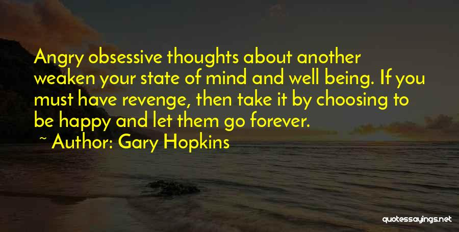 Being Angry With Yourself Quotes By Gary Hopkins