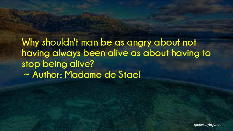 Being Angry With Yourself Quotes By Madame De Stael