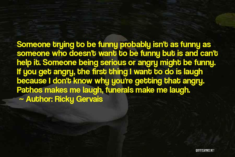 Being Angry With Yourself Quotes By Ricky Gervais