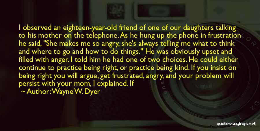 Being Angry With Yourself Quotes By Wayne W. Dyer