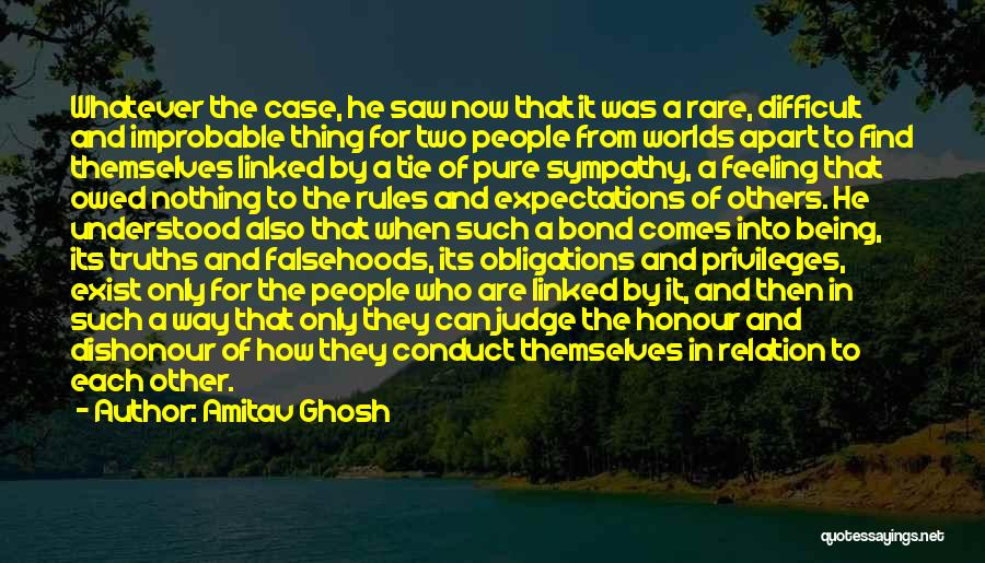 Being Apart From Each Other Quotes By Amitav Ghosh