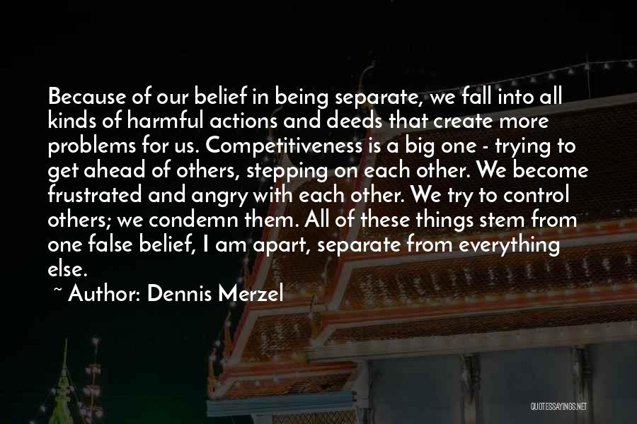 Being Apart From Each Other Quotes By Dennis Merzel