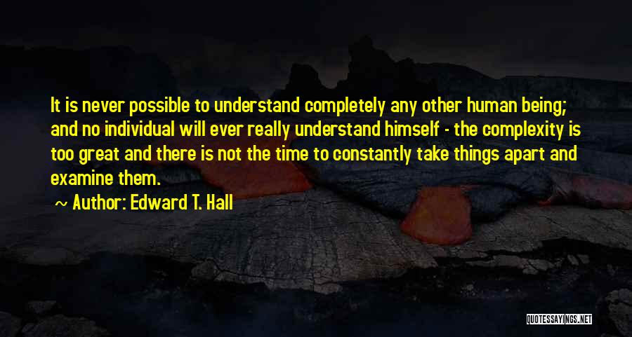 Being Apart From Each Other Quotes By Edward T. Hall