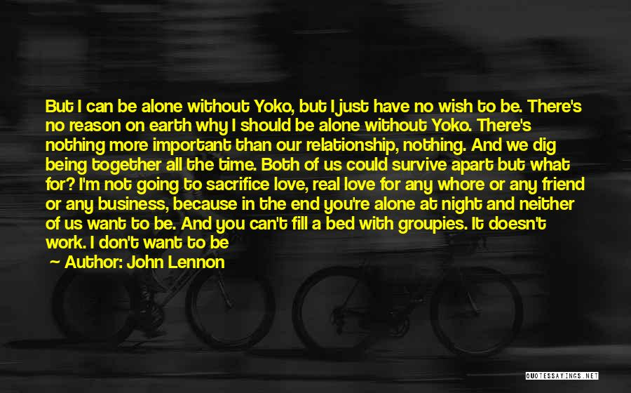 Being Apart From Each Other Quotes By John Lennon