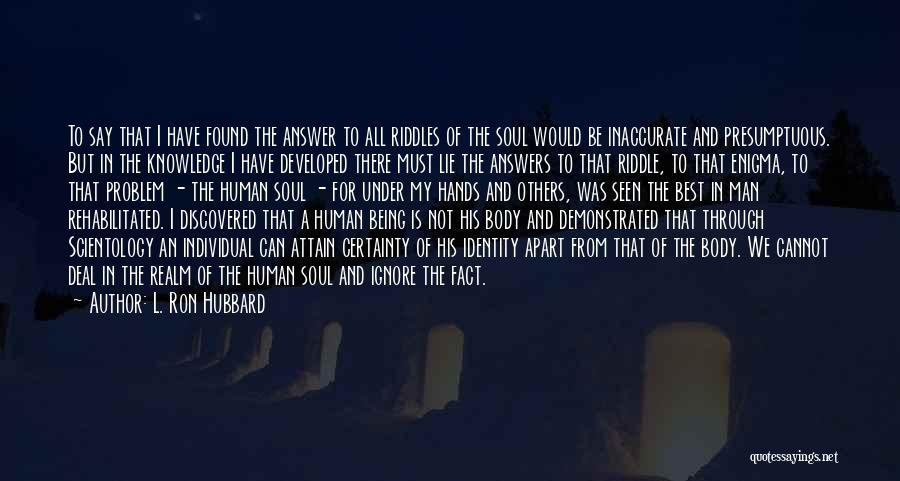 Being Apart From Each Other Quotes By L. Ron Hubbard