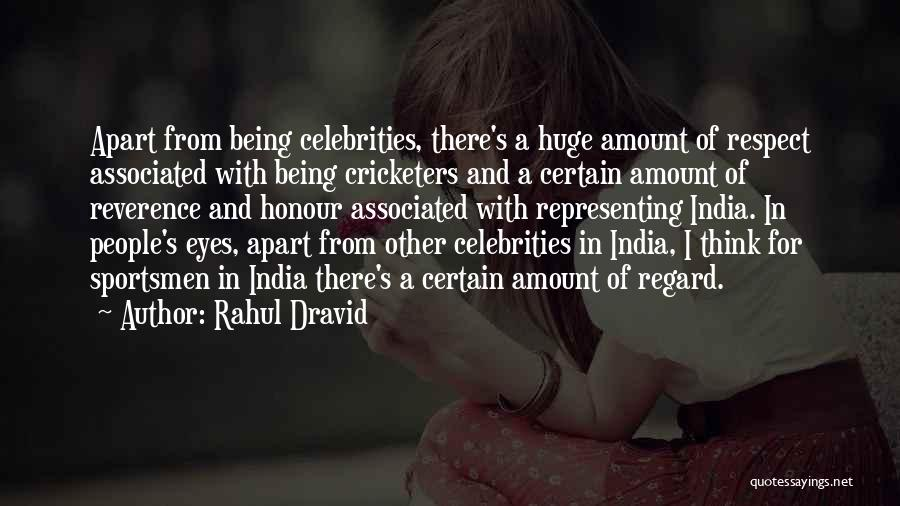 Being Apart From Each Other Quotes By Rahul Dravid
