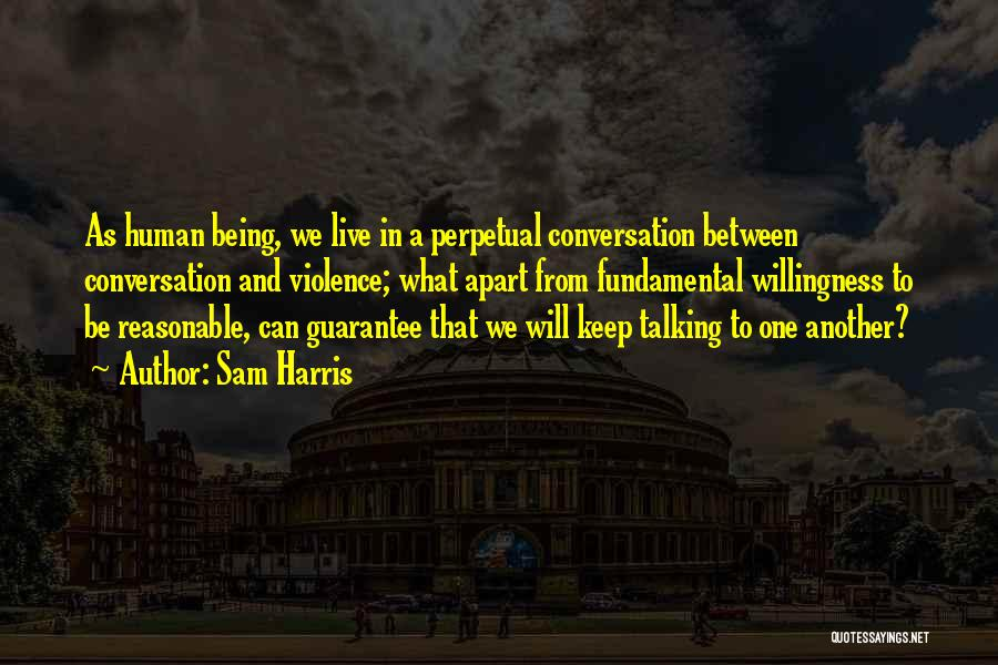 Being Apart From Each Other Quotes By Sam Harris