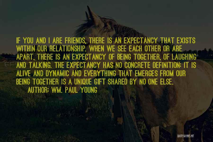 Being Apart From Each Other Quotes By Wm. Paul Young