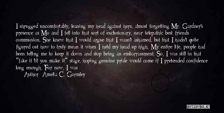 Being Ashamed Of Your Life Quotes By Amelia C. Gormley
