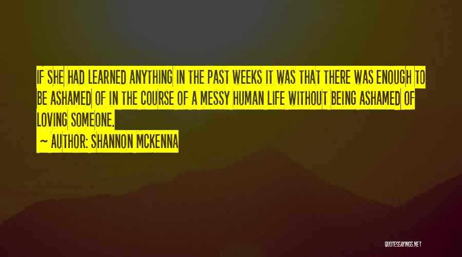 Being Ashamed Of Your Life Quotes By Shannon McKenna