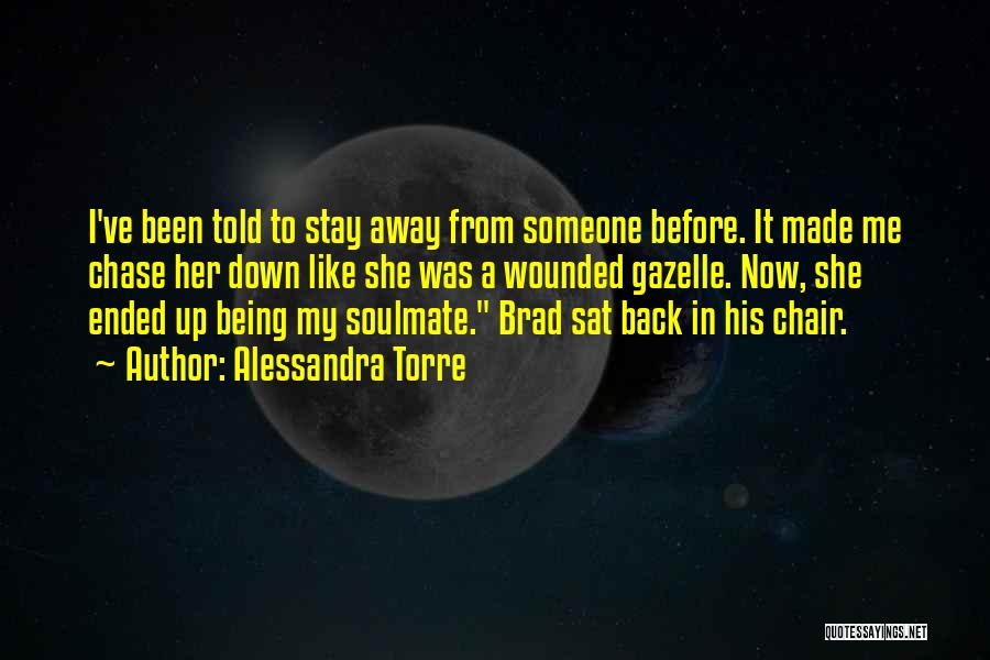 Being Away From Someone You Like Quotes By Alessandra Torre