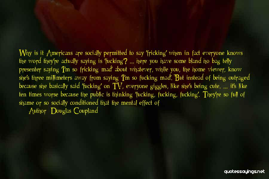 Being Away From Someone You Like Quotes By Douglas Coupland