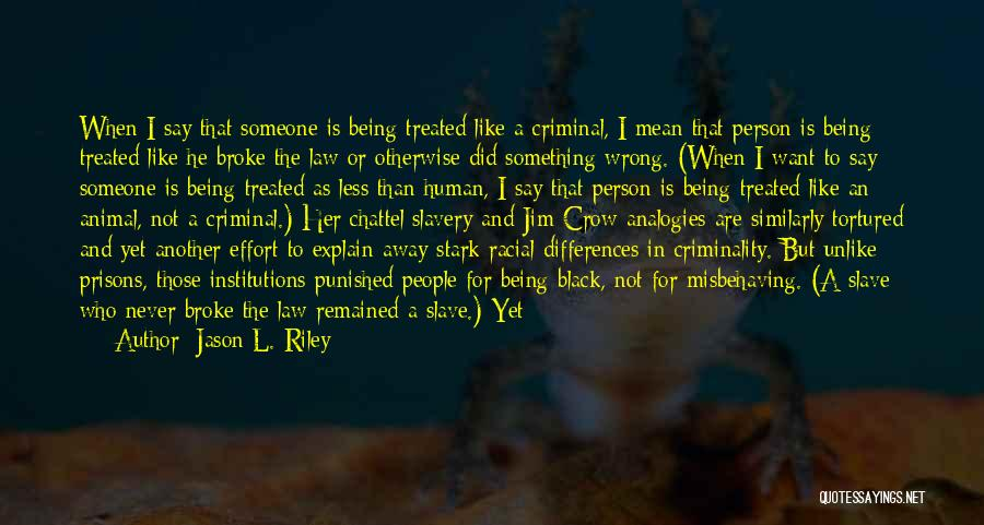 Being Away From Someone You Like Quotes By Jason L. Riley
