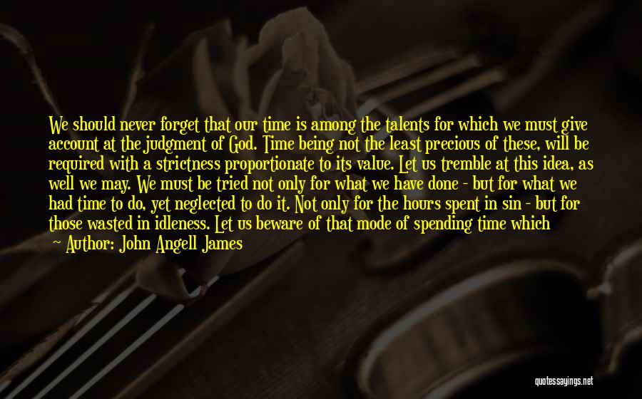 Being Away From Someone You Like Quotes By John Angell James