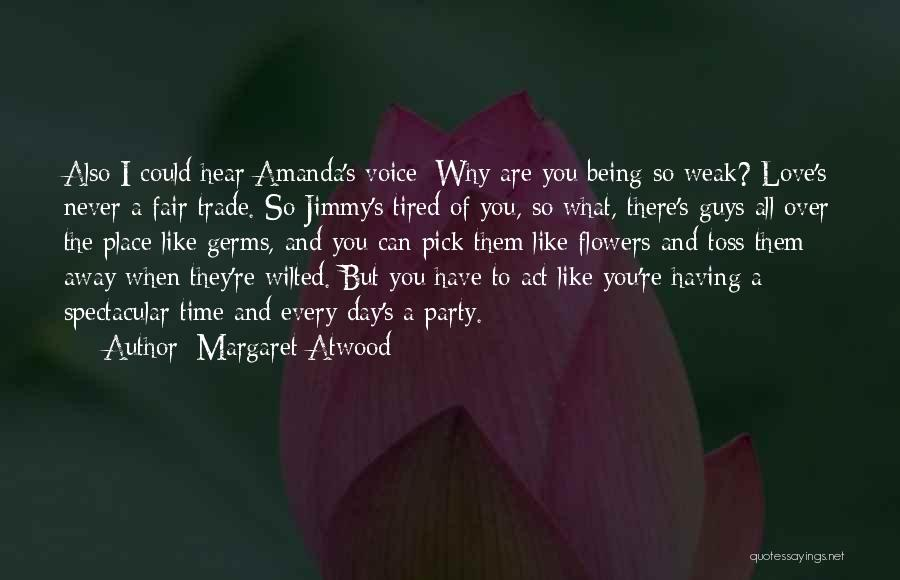 Being Away From Someone You Like Quotes By Margaret Atwood