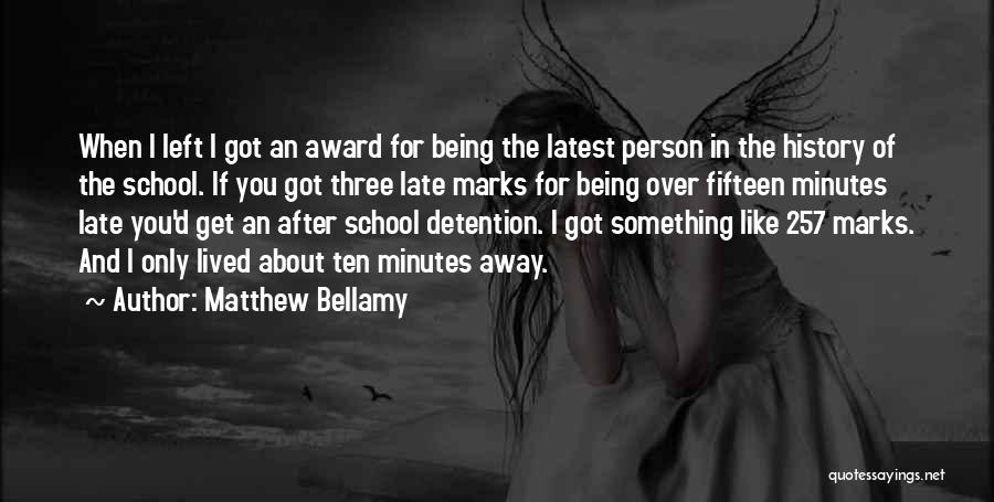 Being Away From Someone You Like Quotes By Matthew Bellamy