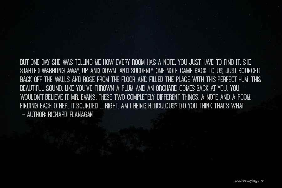 Being Away From Someone You Like Quotes By Richard Flanagan