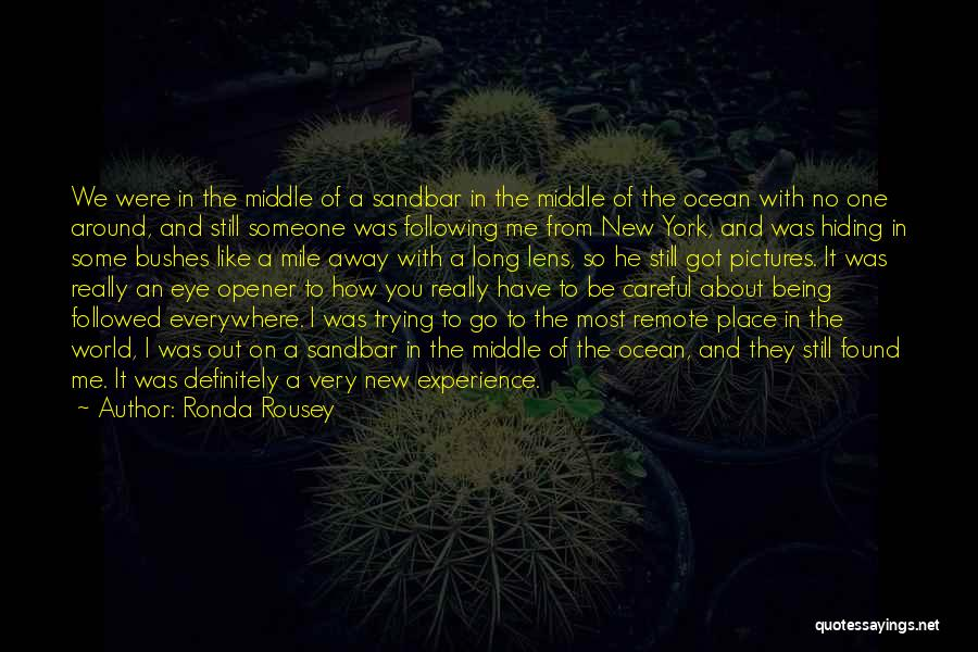 Being Away From Someone You Like Quotes By Ronda Rousey